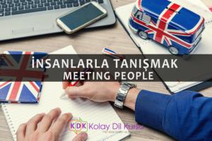İngilizce İnsanlarla tanışmak, İnsanlarla tanışmak – Meeting People
